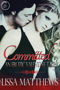 Committed: An erotic Valentine's Tale (FREE)