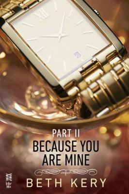 Review: Because I Could Not Resist (Because You Are Mine 2) by Beth Kery