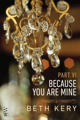 Because You Are Mine 6: Because You Torment Me by Beth Kery Review