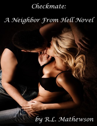 Review: Checkmate (A Neighbor From Hell #3) by RL Mathewson