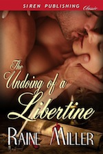 The Undoing of a Libertine Raine Miller