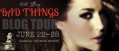 Bad Things by RK Lilley Blog Tour