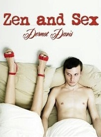 Review: Zen and Sex (A Romantic Comedy) by Dermot Davis