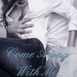 Review: Come Away With Me (With Me In Seattle #1) by Kristen Proby