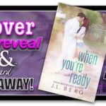 Cover Re-Reveal and Giveaway – When You're Ready by JL Berg