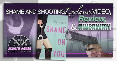 Shame and Shooting – Shame on You Video, Review and Giveaway from Tara Sivec