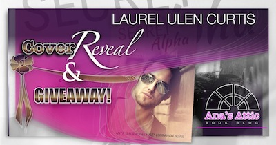 Cover Reveal – Laurel Ulen Curtis Secret Alpha with Giveaway
