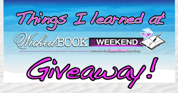 Things I Learned at Wicked Book Weekend