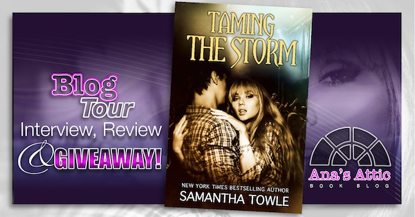 Blog Tour -Taming the Storm by Samantha Towle Review, Interview and Giveaway