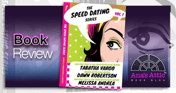 Book Review – Speed Dating #1 by Tabatha Vargo, Dawn Robertson and Melissa Andrea