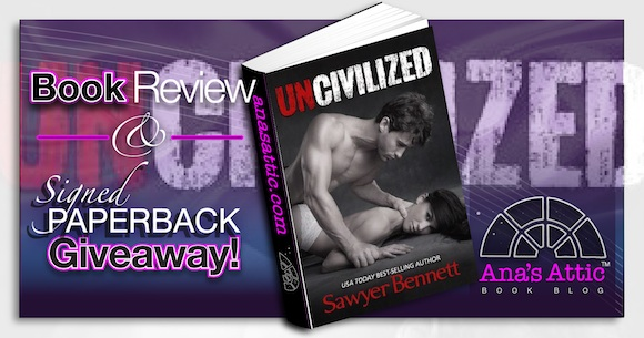 Book Review – Uncivilized by Sawyer Bennett