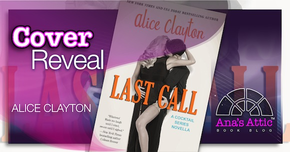 Cover Reveal – Last Call by Alice Clayton