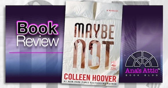 Book Review – Maybe Not by Colleen Hoover