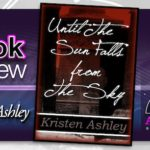 Book Review – Until the Sun Falls From the Sky by Kristen Ashley