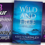 Blog Tour Review – Wild and Free by Kristen Ashley with Giveaway
