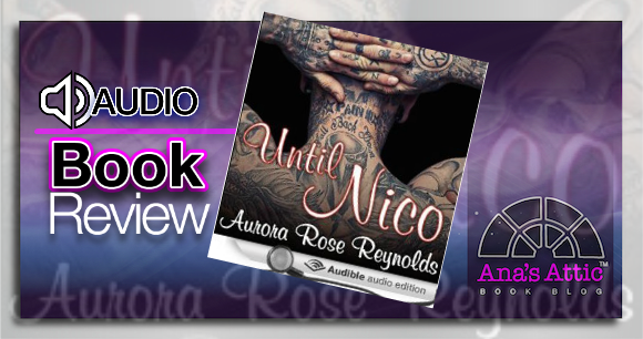 Audiobook Review – Until Nico by Aurora Rose Reynolds