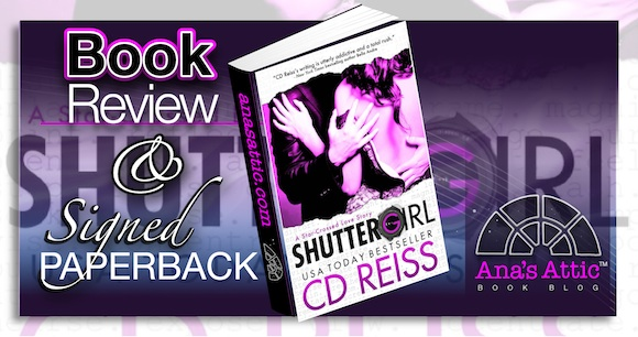 Book Review – Shuttergirl by CD Reiss with Signed Paperback Giveaway