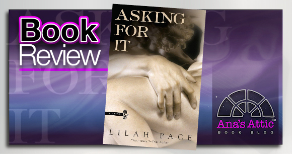 Book Review – Asking For It by Lilah Pace