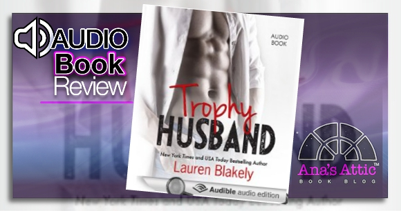 Audiobook Review – Trophy Husband by Lauren Blakely