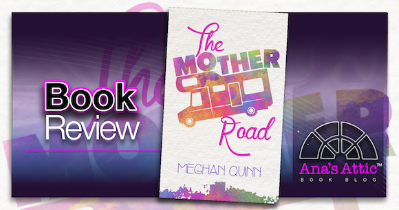 Book Review – The Mother Road by Meghan Quinn with Giveaway