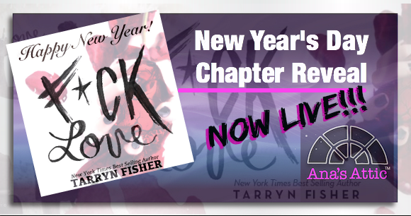 F*ck Love by Tarryn Fisher New Year's Day Ch 1 Exclusive