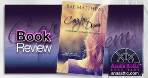 Carpe Diem Rae Matthews