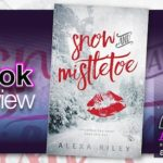 Book Review – Snow and Mistletoe by Alexa Riley