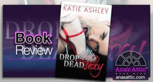 Book Review – Drop Dead Sexy by Katie Ashley