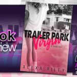 Book Review – Trailer Park Virgin by Alexa Riley