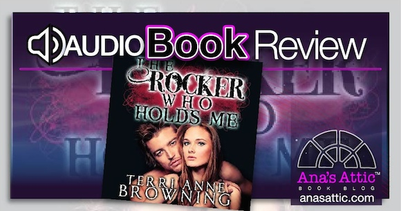 Audiobook Review – The Rocker Who Holds Me by Terri Anne Browning