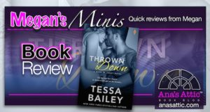 Megan's Minis – Thrown Down by Tessa Bailey