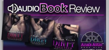 Audiobook Series Review – The Dirty Billionaire Series by Meghan March