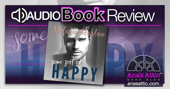 Audiobook Review – Some Sort of Happy by Melanie Harlow