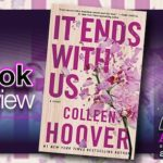 Book Review – It Ends With Us by Colleen Hoover