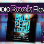 Audiobook Review – Ball Peen Hammer by Lauren Rowe