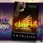 Book Review – Dark Needs by T.M. Frazier