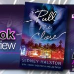 Book Review – Pull Me Close by Sidney Halston