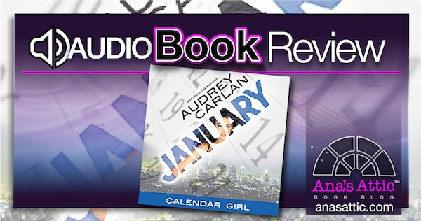Audiobook Review – January: Calendar Girl Book 1 by Audrey Carlan