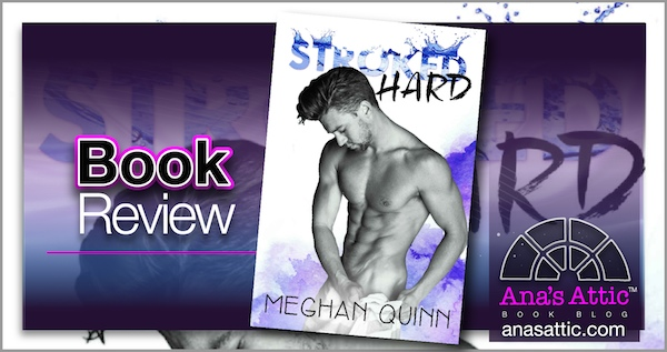 Book Review – Stroked Hard by Meghan Quinn