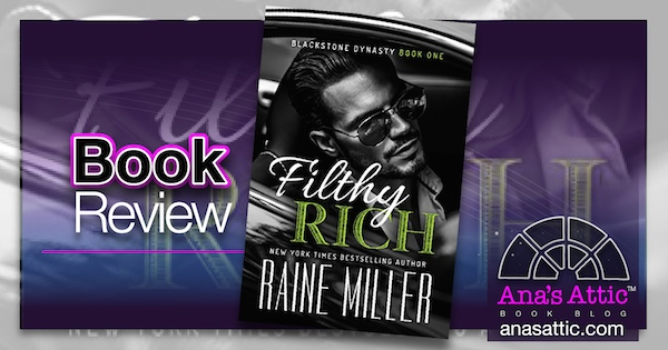Book Review – Filthy Rich by Raine Miller