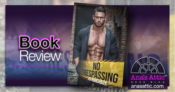 Book Review – No Trespassing by KD Robichaux
