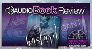 Audiobook Review – Arrogant Bastard by Winter Renshaw