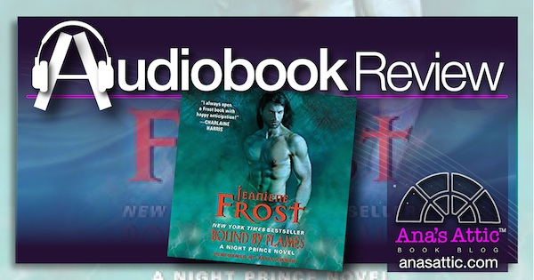 Audiobook Review – Bound by Flames by Jeaniene Frost