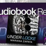 Audiobook Review – Under Locke by Mariana Zapata