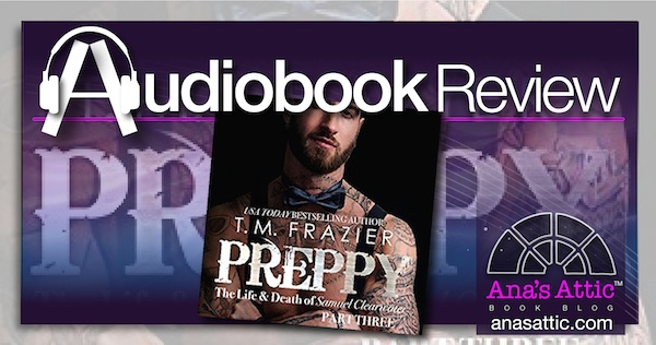 Audiobook Review – Preppy, Part Three by T.M. Frazier