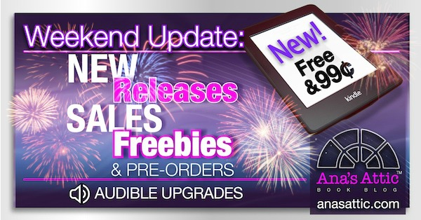 Weekend Update – July 4th Weekend New Releases, Sales, Freebies and Audiobooks