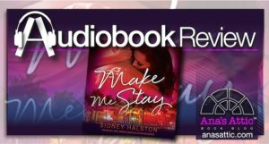 Audiobook Review – Make Me Stay by Sidney Halston