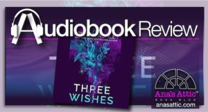 Audiobook Review – Three Wishes by Kristen Ashley