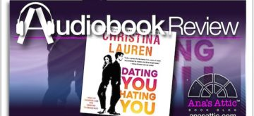 Audiobook Review – Dating You Hating You by Christina Lauren