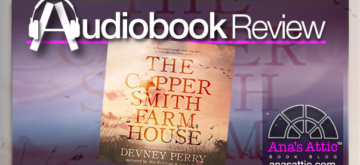 Audiobook Review – The Coppersmith Farmhouse by Devney Perry